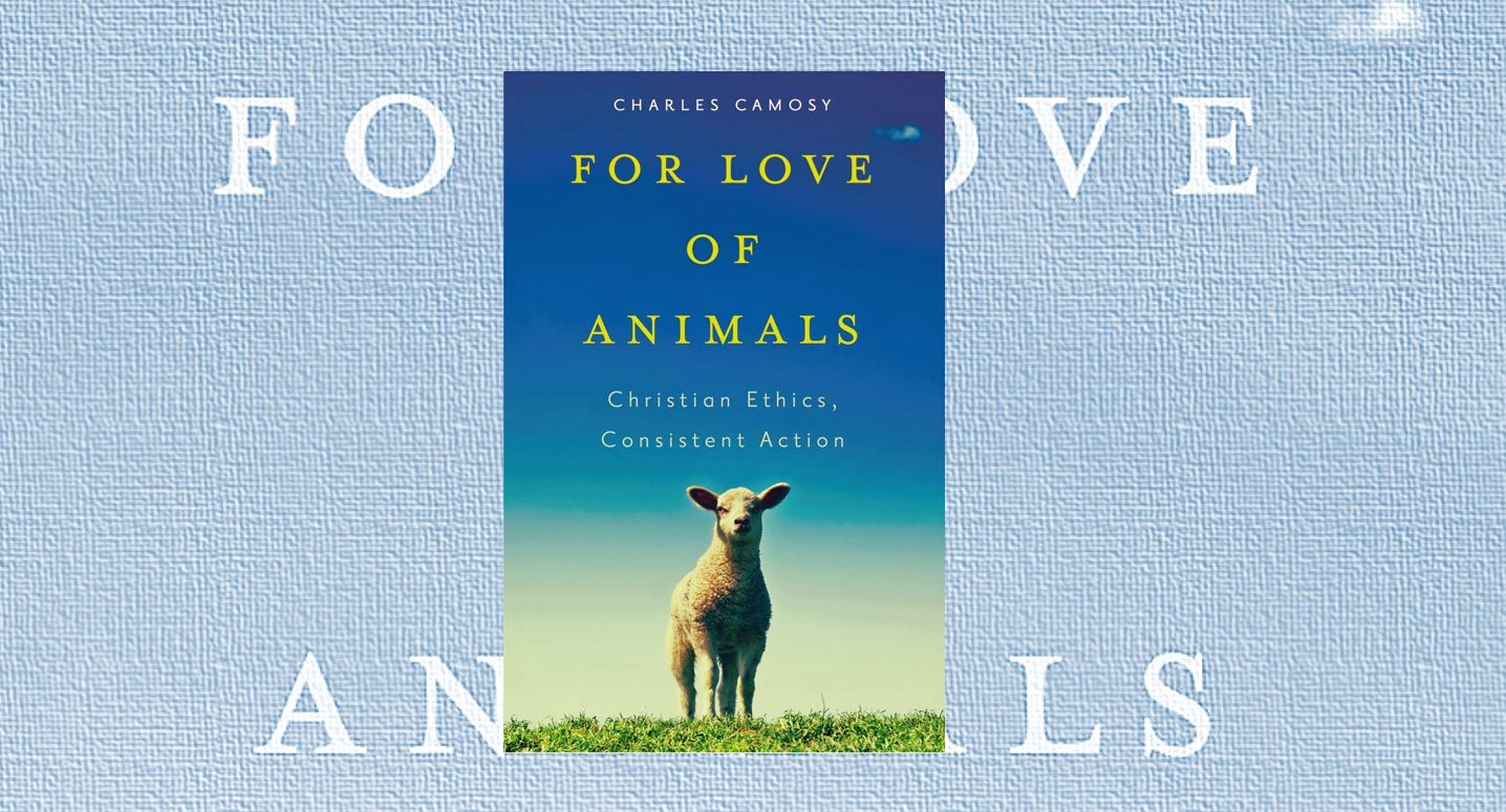 by the books  charlie camosy u0026 39 s for love of animals  christian ethics  consistent action